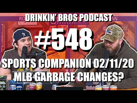 Drinkin' Bros Podcast #548 – DB Sports Companion 02/11/20 – MLB Garbage Changes?