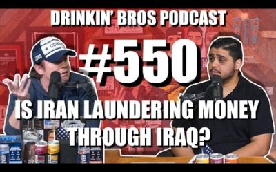 Drinkin' Bros Podcast #550 – Is Iran Laundering Money Through Iraq?
