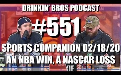 Drinkin' Bros Podcast #551 – DB Sports Companion Show 02/18/20 – An NBA Win, A NASCAR Loss