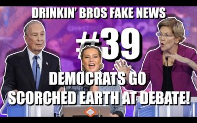 Drinkin' Bros Fake News #39 – Democrats Go Scorched Earth At Debate!