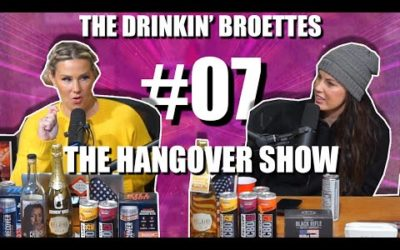 Drinkin' Broettes #7 – The Hangover Show