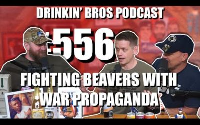 Drinkin' Bros Podcast #556 – Fighting Beavers With War Propaganda