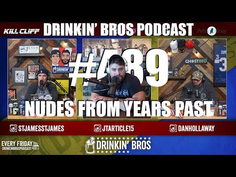 Drinkin' Bros #489 – Nudes From Years Past