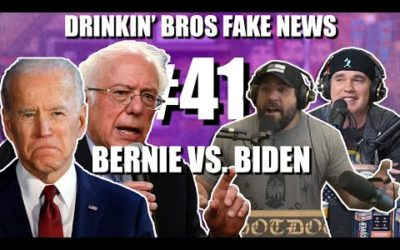 Drinkin' Bros Fake News #41 – Bernie VS  Biden
