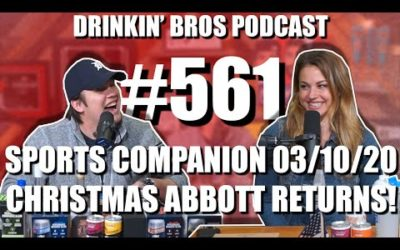 Drinkin' Bros Podcast #561 – DB Sports Companion Show 03/10/20 – Christmas Abbott Returns