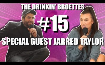 The Drinkin' Broettes #15 – Special Guest Jarred Taylor