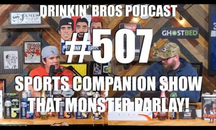 Drinkin' Bros Podcast #507 – DB Sports Companion Show – That Monster Parlay!