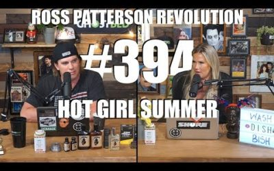 Ross Patterson Revolution #394 – Hot Girl Summer