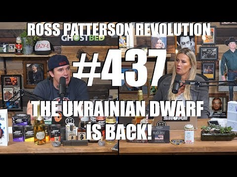 Ross Patterson Revolution #437 – The Ukrainian Dwarf Is Back!