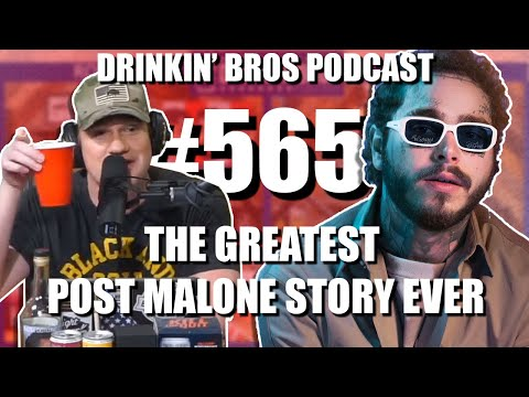 Drinkin' Bros Podcast #565 – The Greatest Post Malone Story EVER