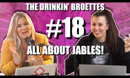 The Drinkin' Broettes #18 – All About Jables