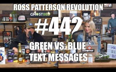 Ross Patterson Revolution #442 – Green Vs. Blue Text Messages