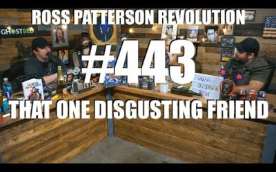 Ross Patterson Revolution #443 – That One Disgusting Friend