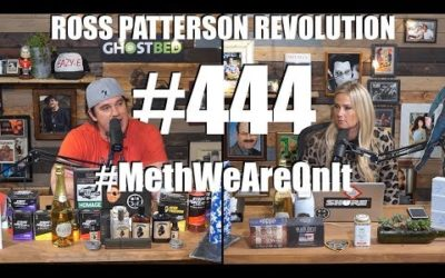 Ross Patterson Revolution #444 – #MethWeAreOnIt