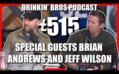 Drinkin' Bros Podcast #515 – Special Guests Brian Andrews And Jeff Wilson