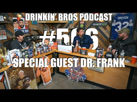 Drinkin' Bros #506 – Special Guest Dr. Frank