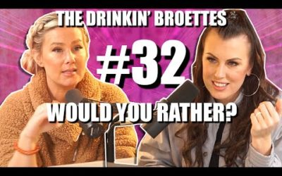 The Drinkin' Broettes #32 – Would You Rather
