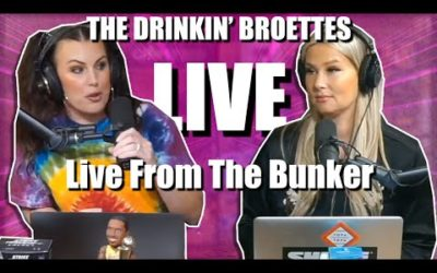 Drinkin Broettes Live From The Bunker
