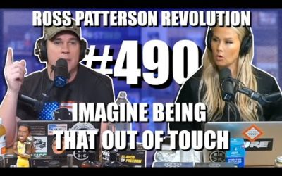 Ross Patterson Revolution #490 – Imagine… Being That Out Of Touch