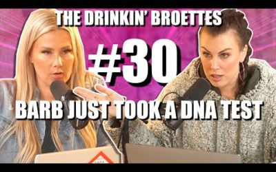 The Drinkin' Broettes #30 – Barb Just Took A DNA Test
