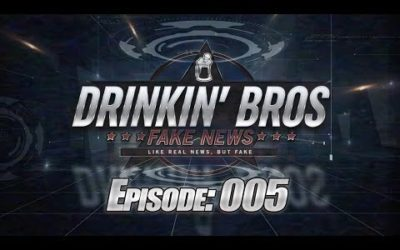 Drinkin Bros Fake News – Episode 005