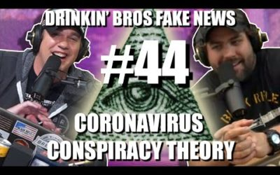 Drinkin' Bros Fake News #44 – Coronavirus Conspiracy Theory
