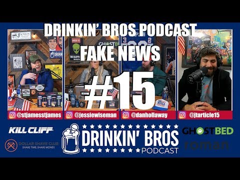 Drinkin' Bros – Fake News #15