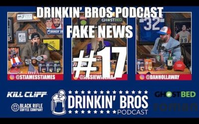 Drinkin' Bros – Fake News #17