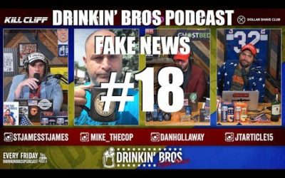 Drinkin' Bros – Fake News #18