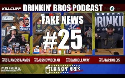 Drinkin' Bros – Fake News #25