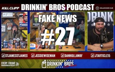 Drinkin' Bros – Fake News #27