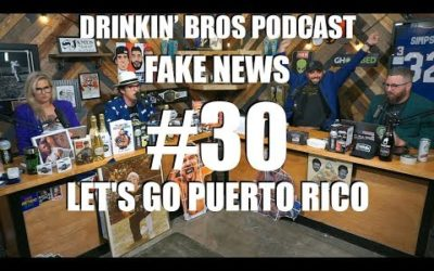 Drinkin' Bros – Fake News #30 – Let's Go Puerto Rico
