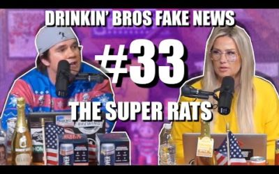 Drinkin' Bros Fake News #33 – The Super Rats