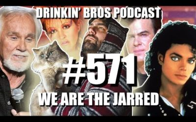 Drinkin' Bros Podcast #571 – We Are The Jarred