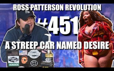 Ross Patterson Revolution #451 – A Streep Car Named Desire