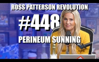 Ross Patterson Revolution #448 – Perineum Sunning