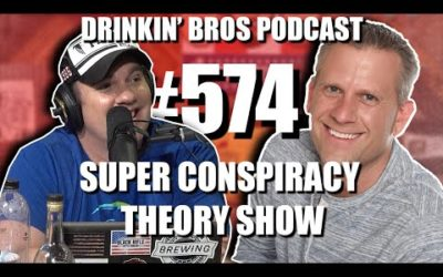 Drinkin' Bros Podcast #574 – Super Conspiracy Theory Show