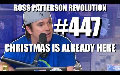 Ross Patterson Revolution #447 – Christmas Is Already Here