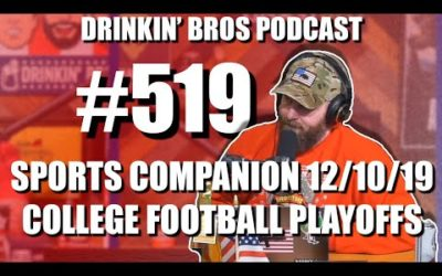 Drinkin' Bros Podcast #519 – DB Sports Companion Show 12/10/19 – College Football Playoffs