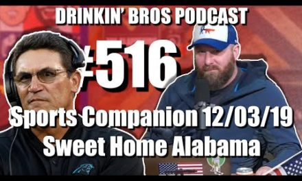 Drinkin' Bros Podcast #516 – DB Sports Companion Show 12/03/19 – Sweet Home Alabama