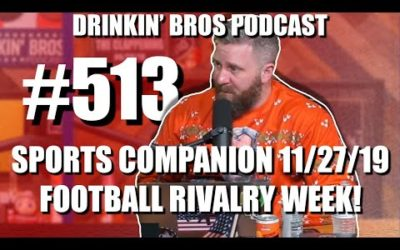 Drinkin' Bros Podcast #513 – DB Sports Companion Show 11/27/19 – College Football Rivalry Week!