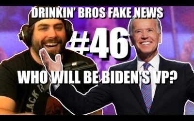 Drinkin' Bros Fake News #46 – Who Will Be Biden's VP?
