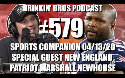 Drinkin' Bros Podcast #579 – DB Sports – Special Guest New England Patriot Marshall Newhouse
