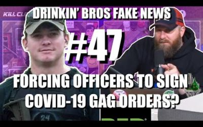 Fake News #47 – Forcing Officers To Sign Covid-19 Gag Orders?