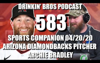 Drinkin' Bros Podcast #583 – Sports Companion – Arizona Diamondbacks Pitcher Archie Bradley