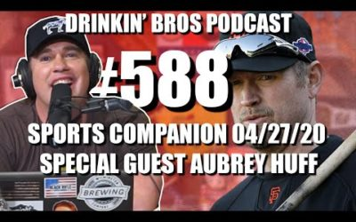 Drinkin' Bros Podcast #588 – DB Sports Companion Show 04/27/20 – Special Guest Aubrey Huff