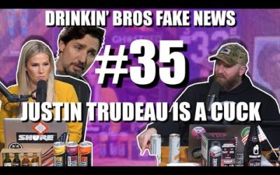 Drinkin' Bros Fake News #35 – Justin Trudeau Is A Cuck
