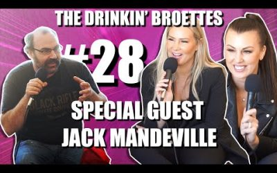 The Drinkin' Broettes #28 – Special Guest Jack Mandeville