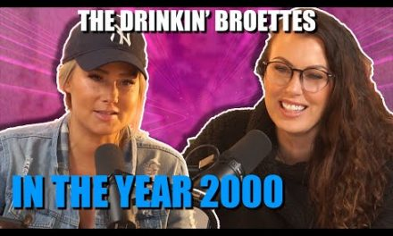 The Drinkin' Broettes #48 – In The Year 2000