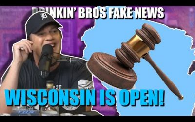 Drinkin' Bros Fake News #51 – Wisconsin Supreme Court Is Over It